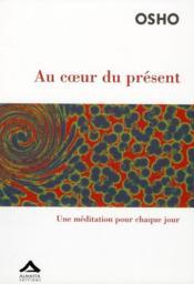 Au coeur du présent ; une méditation pour chaque jour - Couverture - Format classique