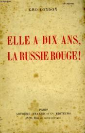 Elle A Dix Ans La Russie Rouge! - Couverture - Format classique