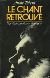 Le Chant Retrouve. Sept Divas : Renaissance De L'Opera. - Couverture - Format classique