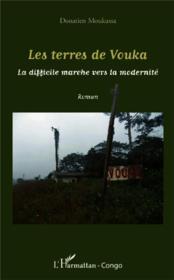 Terres de Vouka ; la difficile marche vers la modernité - Couverture - Format classique