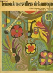 Le Monde Merveilleux De La Musique / The Wonderful World Of Music - 1° Receuil / 1 Book : Le Miroir De L'Enfance / The Mirror Of Infancy - Le Petit Carillon / The Little Chime + Reflets Sur L'Eau / Refelxions On The Water... - Couverture - Format classique