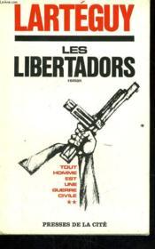 Les Libertadors (Tout Homme Est Une Guerre Civile, Tome 2) - Couverture - Format classique