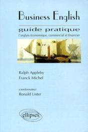 Business english ; guide pratique de l'anglais économique, commercial et financier - Couverture - Format classique