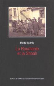 La Roumanie Et La Shoah. Destruction Et Survie Des Juifs Et Des Tsiga Nes Sous Le Regime Antonescu - Intérieur - Format classique