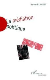 La médiation politique - Couverture - Format classique