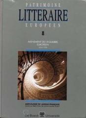 PATRIMOINE LITTERAIRE EUROPEEN N.8 ; avènement de l'équilibre européen (1616-1720) - Couverture - Format classique