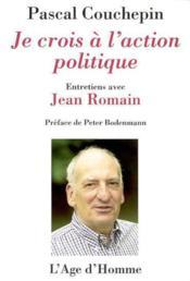 Je Crois A L'Action Politique - Couverture - Format classique