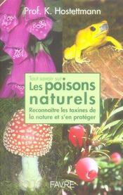 Tout savoir sur les poisons naturels - reconnaitre les toxines de la nature et s'en proteger - Intérieur - Format classique