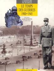 Le Temps Des Guerres 1900 1945 - Couverture - Format classique