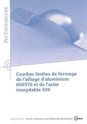 Courbes limites de formage de l'alliage d'aluminium 6085t6 et de l'acier inoxydable 430 performances - Couverture - Format classique