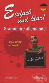 Einfach und klar ! ; grammaire allemande en 55 fiches pour savoir et revoir - Couverture - Format classique