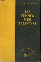 Les Femmes S'En Balancent. ( Dames Don'T Care). Collection : Serie Noire Sans Jaquette N° 22 - Couverture - Format classique