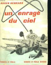 Un Enrage Du Ciel. - Couverture - Format classique