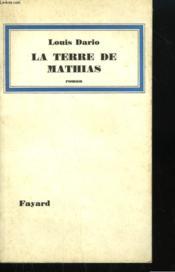 La Terre De Mathias. - Couverture - Format classique