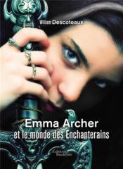 Emma Archer et le monde des Enchanterains - Couverture - Format classique