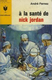 A La Sante De Nick Jordan - Couverture - Format classique