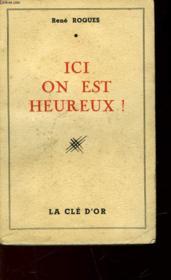 Ici On Est Heureux - Couverture - Format classique