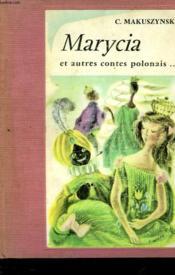 Maryacia La Princesse Au Coeur De Glace Et Autres Contes Polonais - Couverture - Format classique