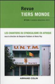 REVUE TIERS-MONDE N.224 ; les chantiers du syndicalisme en Afrique - Couverture - Format classique