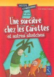 Une sorcière chez les carottes ; et autres sketches ; 6/8 ans - Intérieur - Format classique