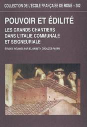 Pouvoir Et Edilite Les Grands Chantiers Dans L'Italie Communale Et Seigneuriale - Couverture - Format classique