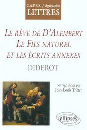 Le Reve De D'Alembert Le Fils Naturel Et Les Ecrits Annexes Diderot - Intérieur - Format classique