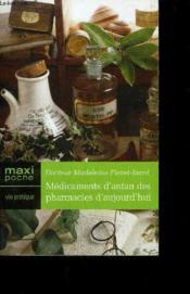 Medicaments D'Antan Des Pharmacies D'Aujourd'Hui - Couverture - Format classique