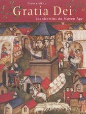 Gratia dei. les chemins du moyen age - Intérieur - Format classique