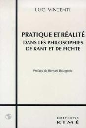Pratique et réalite dans les philosophies de Kant et de Fichte - Couverture - Format classique