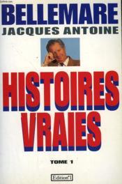 Histoires Vraies Tome 1. - Couverture - Format classique
