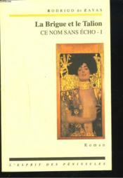 Ce Nom Sans Echo T.1 ; La Brigue Et Le Talion - Couverture - Format classique