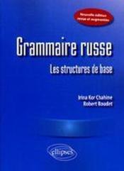 Grammaire russe ; les structures de base - Couverture - Format classique