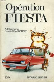 Operation Fiesta, Auto-Biographie Du Projet Ford Bobcat - Couverture - Format classique