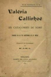 Valéria callirhoé ou les catacombes de rome. esquisse de la vie chrétienne au ive siècle - Couverture - Format classique