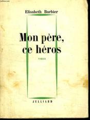 Mon Pere Ce Heros. - Couverture - Format classique