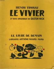 Le Vivier. 37 Bois Originaux De Gaston Nick. Le Livre De Demain N° 212. - Couverture - Format classique