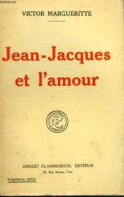 Jean-Jacques Et L'Amour. - Couverture - Format classique
