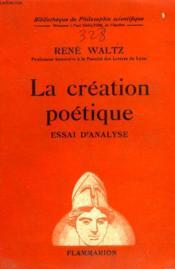 La Creation Poetique. Essai D'Analyse. Collection : Bibliotheque De Philosophie Scientifique. - Couverture - Format classique