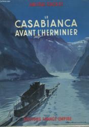 LE CASABIANCA AVANT L'HERMINIER. 1er NOVEMBRE 1939 - 28 OCTOBRE 1941. - Couverture - Format classique