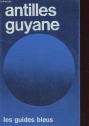 Antilles Francaises - Guyane - Haiti - Croisieres Aux Caraïbes - Couverture - Format classique