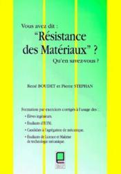 Vous Avez Dit Resistance Des Materiaux ; Qu'En Savez-Vous - Couverture - Format classique