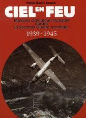 Ciel en feu ; missions d'aviateurs français durant la seconde guerre mondiale, 1939-1945 - Intérieur - Format classique
