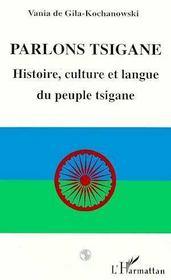 Parlons tsigane ; histoire, culture et langue du peuple tsigane - Intérieur - Format classique
