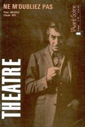 Revue L'Avant-Scene Theatre ; Ne M'Oubliez Pas - Couverture - Format classique