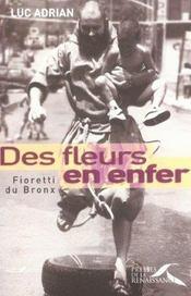 Des fleurs en enfer ; Fioretti du Bronx - Intérieur - Format classique