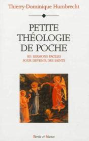 Petite theologie de poche 101 sermons faciles pour devenir des saints - Couverture - Format classique