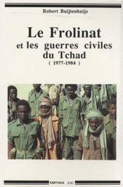 Le Frolinat et les guerres civiles du Tchad (1977-1984) - Couverture - Format classique