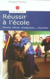 Réussir à l'école ; parents, élèves, enseignants... ensemble - Intérieur - Format classique