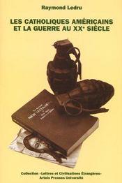 Les catholiques americains et la guerre au xxe siecle - Intérieur - Format classique