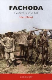 Fachoda ; guerre sur le Nil - Couverture - Format classique